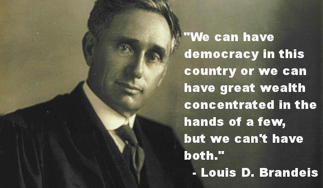 Brandeis on wealh and democracy