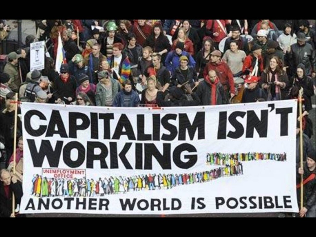 Capitalism Isn't Working Another World is Possible