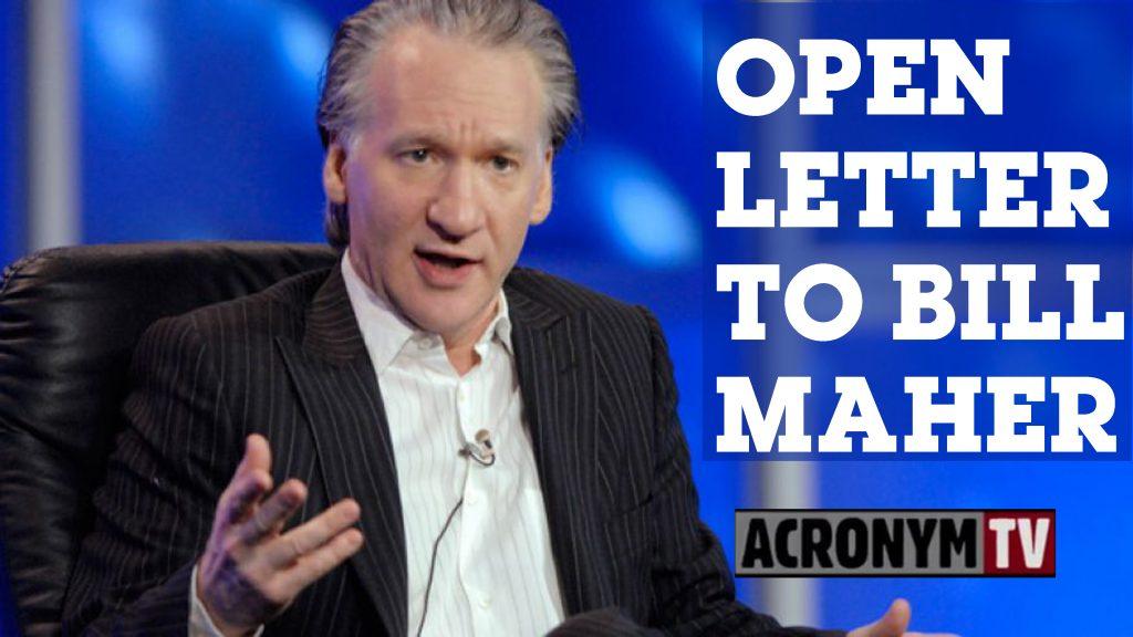 bill-maher 1 open letter