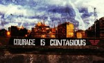 Courage Is Contagious 2