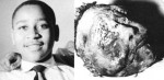 Emmett Till, 1955. Lynched at the age of 14, Money, Mississippi, August 28, 1955, after reportedly flirting with a white woman. Till's mother insisted on an open-casket funeral. The Chicago Defender