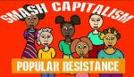Popular Resistance, Revolution, Rebellion, Capitalism