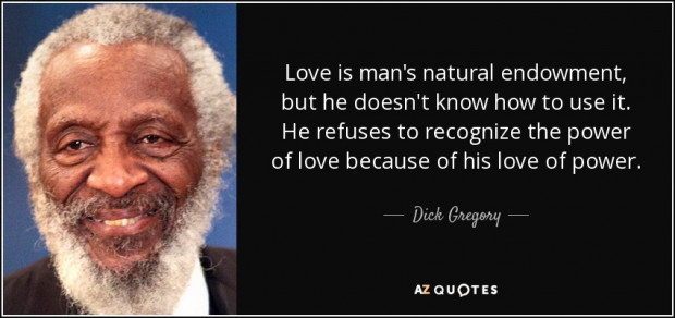 Dick Gregory Love is power