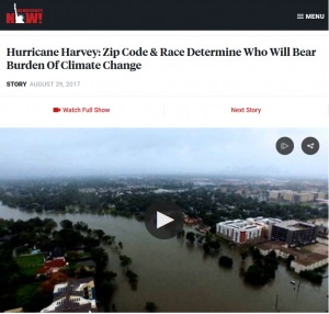 Democracy Now! (8/29/17) examined how class and race affected the hurricane's choice of victims