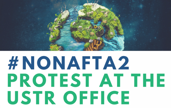 #NoNAFTA2Protest at the ustr office